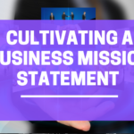 Cultivating A Business Mission Statement