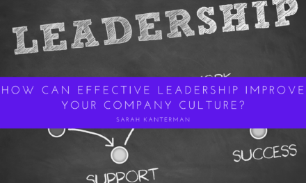 How can Effective Leadership Improve your Company Culture?