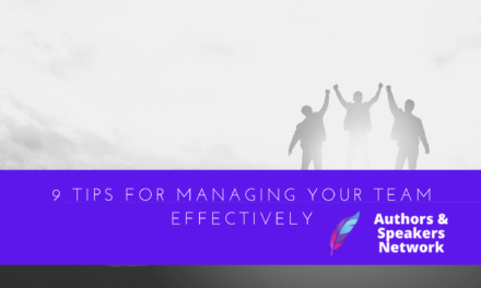 9 Tips To Start Managing Your Team Effectively