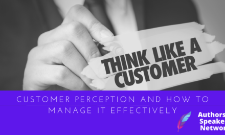 Customer Perception and How to Manage it Effectively